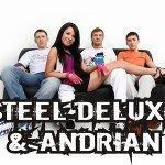 Steel Deluxe and Andrian-В больших городах